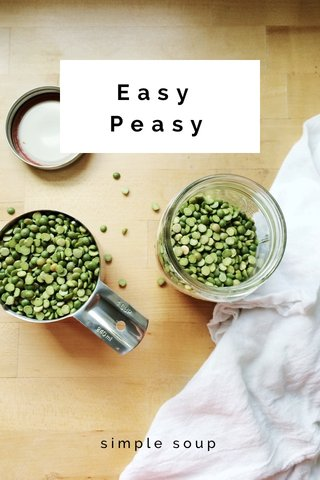 Easy Peasy simple soup