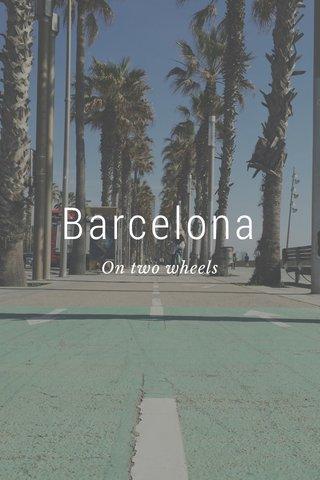 Barcelona On two wheels