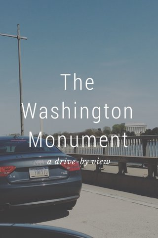 The Washington Monument a drive-by view