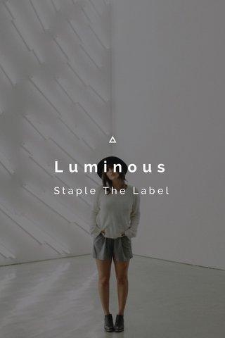 Luminous Staple The Label
