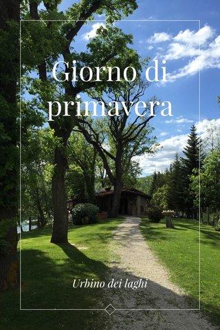 Giorno di primavera Urbino dei laghi