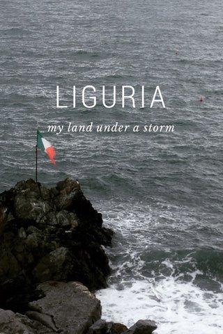 LIGURIA my land under a storm