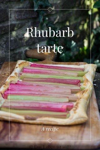 Rhubarb tarte A recipe