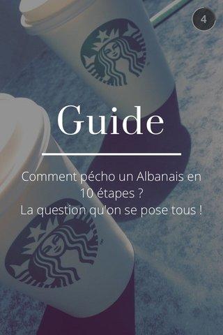 Guide Comment pécho un Albanais en 10 étapes ? La question qu'on se pose tous !