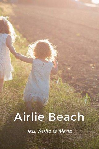 Airlie Beach Jess, Sasha & Meela
