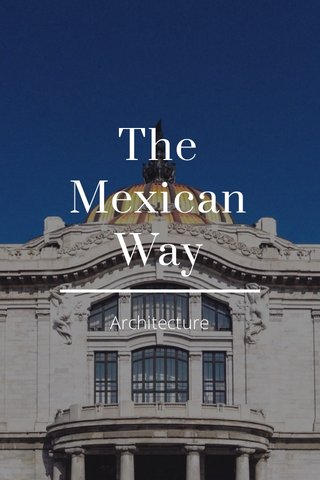 The Mexican Way Architecture