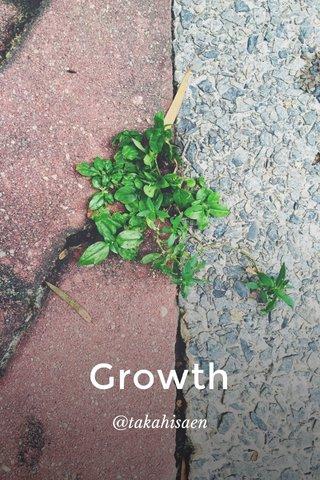 Growth @takahisaen