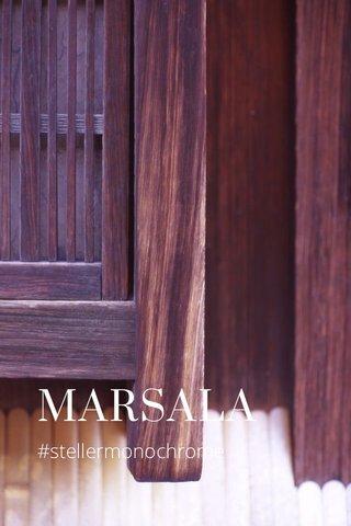 MARSALA #stellermonochrome