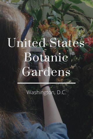 United States Botanic Gardens Washington, D.C.