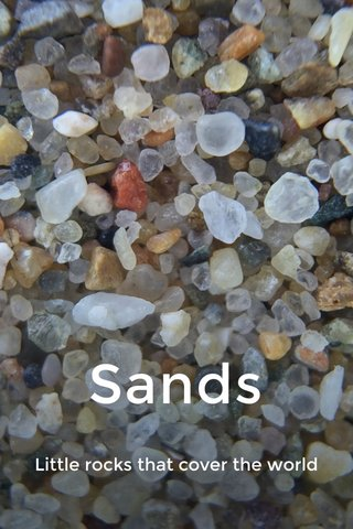 Sands Little rocks that cover the world