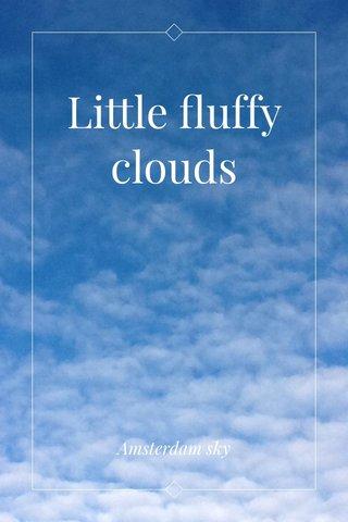 Little fluffy clouds Amsterdam sky