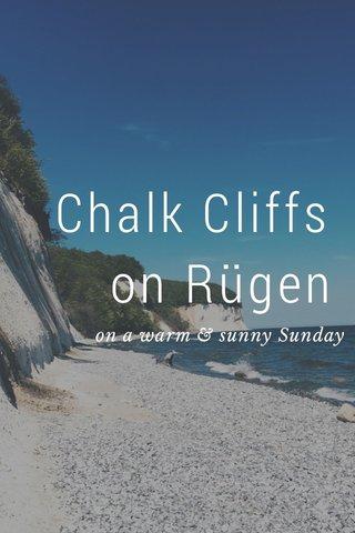 Chalk Cliffs on Rügen on a warm & sunny Sunday