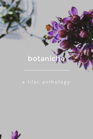 botaniche a lilac anthology