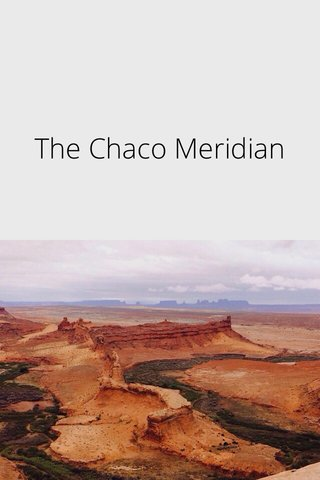 The Chaco Meridian