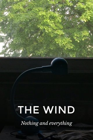 THE WIND Nothing and everything