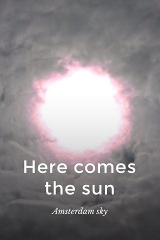 Here comes the sun Amsterdam sky