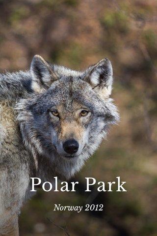 Polar Park Norway 2012