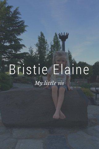 Bristie Elaine My little sis