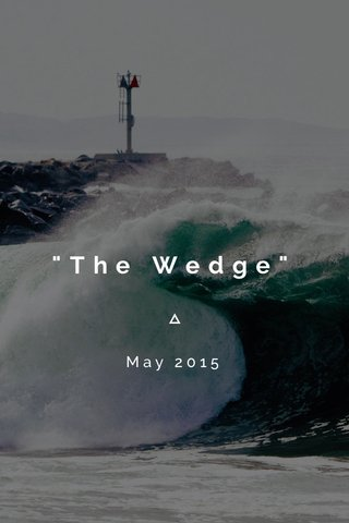 """""""The Wedge"""" May 2015"""