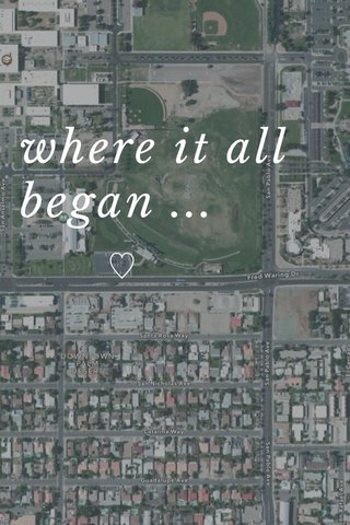 where it all began ... ♡