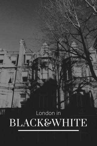 BLACK&WHITE London in