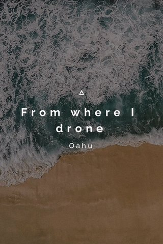 From where I drone Oahu