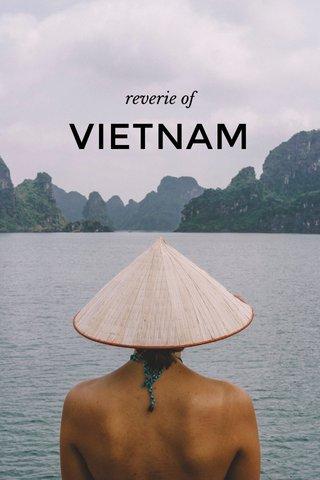 VIETNAM reverie of