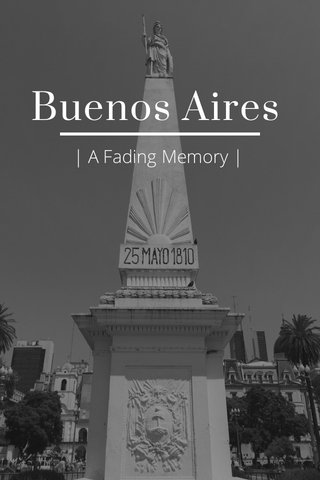 Buenos Aires | A Fading Memory |