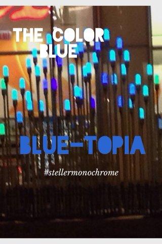 The color blue #stellermonochrome