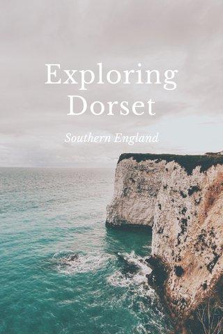 Exploring Dorset Southern England