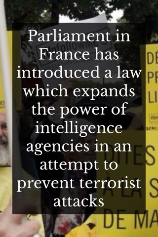 Parliament in France has introduced a law which expands the power of intelligence agencies in an attempt to prevent terrorist attacks