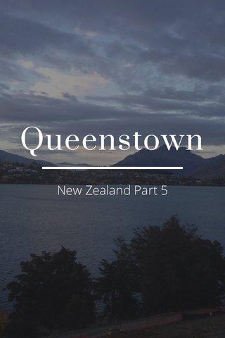 Queenstown New Zealand Part 5