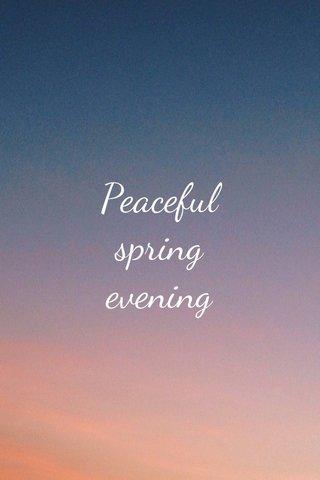 Peaceful spring evening