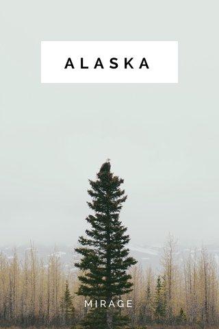 ALASKA MIRAGE
