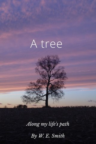 A tree Along my life's path By W. E. Smith