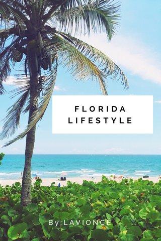 FLORIDA LIFESTYLE By:LAVIONCÉ
