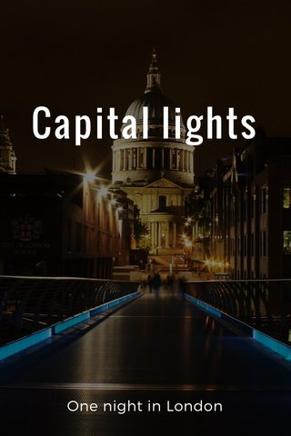 Capital lights One night in London
