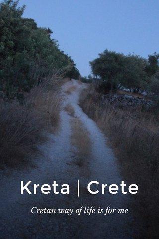 Kreta | Crete Cretan way of life is for me