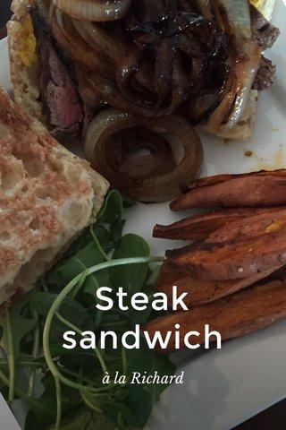 Steak sandwich à la Richard
