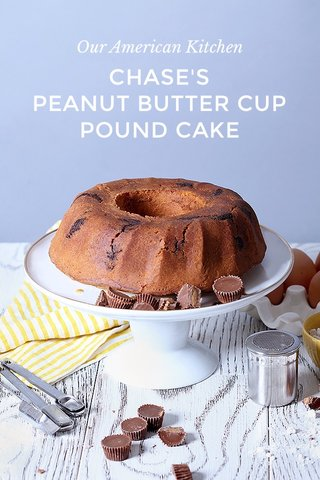 CHASE'S PEANUT BUTTER CUP POUND CAKE Our American Kitchen