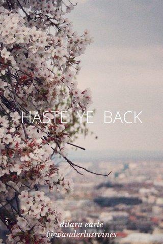 HASTE YE BACK
