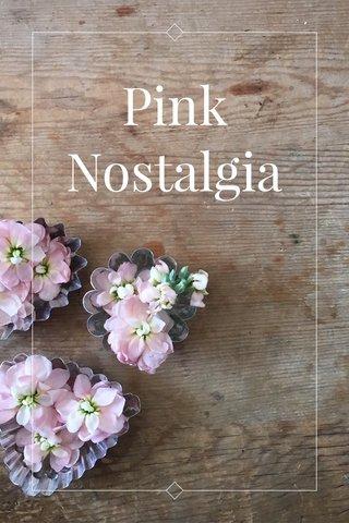 Pink Nostalgia