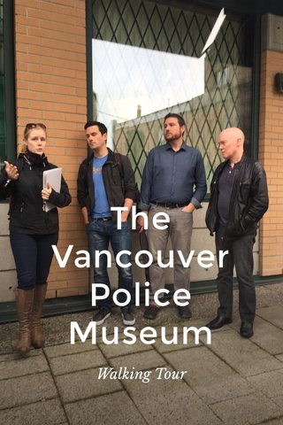 The Vancouver Police Museum Walking Tour