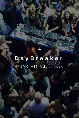 DayBreaker A NYC AM Adventure