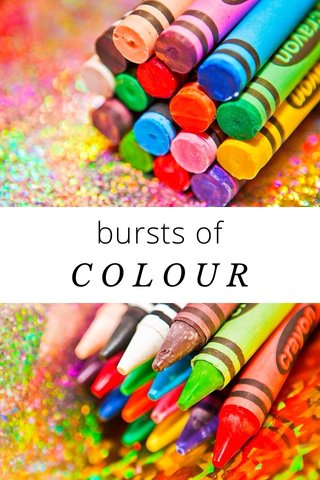 bursts of COLOUR