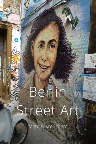 Berlin Street Art Mitte & Kreuzberg