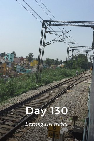Day 130 Leaving Hyderabad