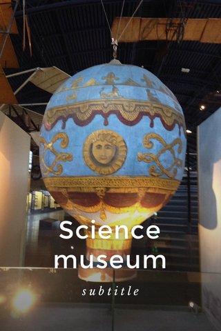Science museum subtitle