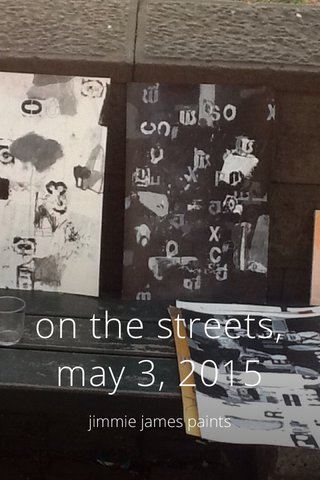 on the streets, may 3, 2015 jimmie james paints