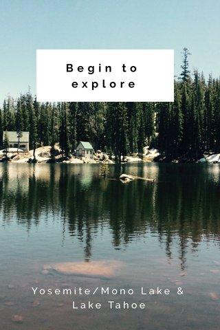 Begin to explore Yosemite/Mono Lake & Lake Tahoe